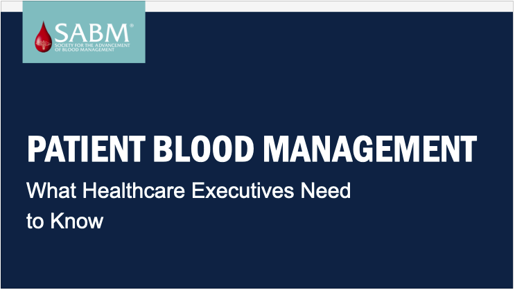 Patient Blood Management - What Healthcare Executives Need to Know